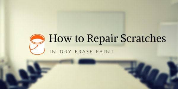 How to Repair Scratches in Dry Erase Paint